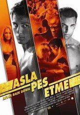 Asla Pes Etme 1 (2008)
