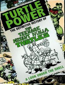 Kaplumbağa Gücü Ninja Kaplumbağaların Eksiksiz Geçmişi