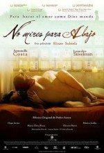 Asla Aşağıya Bakma (2008)