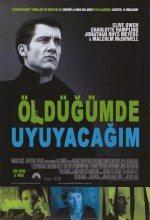 Öldüğümde Uyuyacağım (2003)