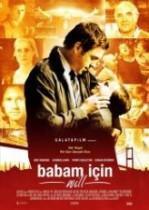 Babam İçin (2011) Türkçe Dublaj izle