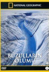 National Geographic – Buzulların Ölümü (2015)