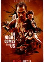 The Night Comes for Us (2018) Türkçe Dublaj izle